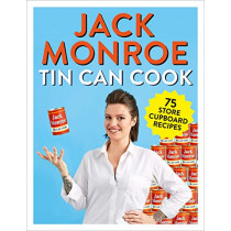 Tin Can Cook: 75 Simple Store-cupboard Recipes by Jack Monroe, 9781529015287