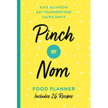Pinch of Nom Food Planner: Includes 26 New Recipes by Kate Allinson, 9781529023060