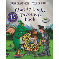 Charlie Cook's Favourite Book 15th Anniversary Edition by Julia Donaldson, 9781529023466