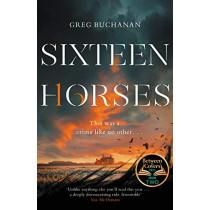 Sixteen Horses by Greg Buchanan, 9781529027167