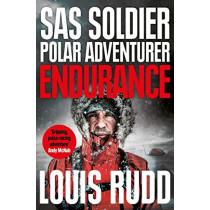 Endurance: SAS Soldier. Polar Adventurer. Decorated Leader by Louis Rudd, 9781529031768