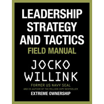 Leadership Strategy and Tactics: Field Manual by Jocko Willink, 9781529032970