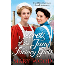 Secrets of the Jam Factory Girls by Mary Wood, 9781529033397