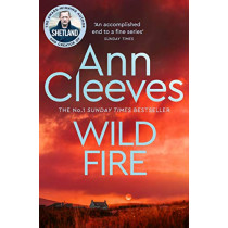 Wild Fire by Ann Cleeves, 9781529050257