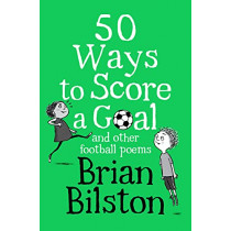 50 Ways to Score a Goal and other football poems by Brian Bilston, 9781529058048
