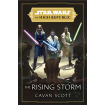 Star Wars: The Rising Storm (The High Republic): (Star Wars: the High Republic) by Cavan Scott, 9781529101898