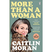More Than a Woman by Caitlin Moran, 9781529102772