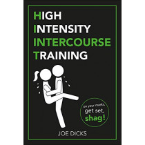 HIIT: High Intensity Intercourse Training by Joe Dicks, 9781529102819