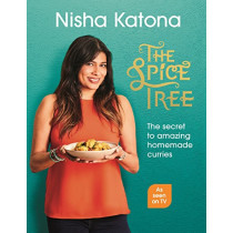 The Spice Tree: Indian Cooking Made Beautifully Simple by Nisha Katona, 9781529102994