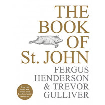 The Book of St John: Over 100 brand new recipes from London's iconic restaurant by Fergus Henderson, 9781529103212