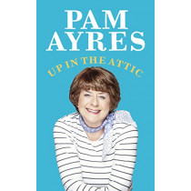 Up in the Attic by Pam Ayres, 9781529104936