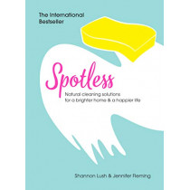 Spotless: Natural Cleaning Solutions for a Brighter Home & a Happier Life by Jennifer Fleming, 9781529105353