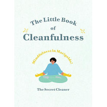 The Little Book of Cleanfulness: Mindfulness in Marigolds! by The Secret Cleaner, 9781529105629