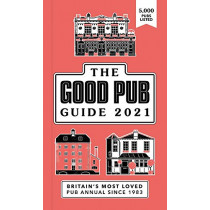 Good Pub Guide 2021: The Top 5,000 Pubs For Food And Drink In The UK, 9781529106503