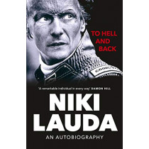 To Hell and Back: An Autobiography by Niki Lauda, 9781529106794