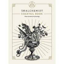 The Alchemist Cocktail Book: Master the dark arts of mixology by The Alchemist, 9781529107951