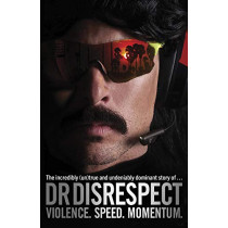 Violence. Speed. Momentum: The incredibly true and undeniably dominant story of... by Dr. DisRespect, 9781529109078
