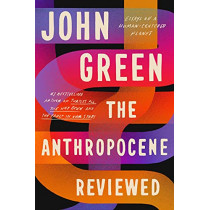 The Anthropocene Reviewed by John Green, 9781529109870