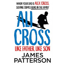Ali Cross: Like Father, Like Son by James Patterson, 9781529120134