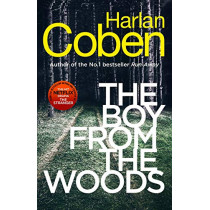 The Boy from the Woods: New from the #1 bestselling creator of the hit Netflix series The Stranger by Harlan Coben, 9781529123821