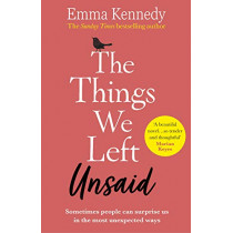 The Things We Left Unsaid: An unforgettable story of love and family by Emma Kennedy, 9781529124057