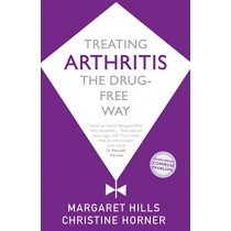 Treating Arthritis: The Drug Free Way by Margaret Hills, 9781529329186