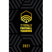 The Totally Football Yearbook: From the team behind the hit podcast by Nick Miller, 9781529346749
