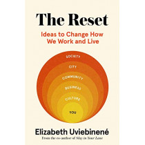 The Reset: Ideas to Change How We Work and Live by Elizabeth Uviebinene, 9781529347432