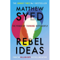 Rebel Ideas: The Power of Thinking Differently by Matthew Syed, 9781529348408
