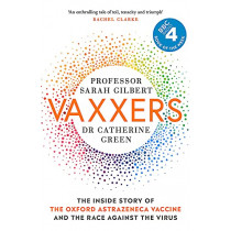 Vaxxers: The Inside Story of the Oxford Vaccine and the Race Against the Virus by Sarah Gilbert, 9781529369854