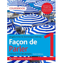 Facon de Parler 1 French Beginner's course 6th edition: Coursebook by Angela Aries, 9781529374223