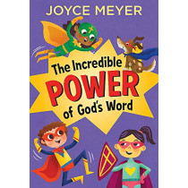 The Incredible Power of Speaking God's Word for Kids by Joyce Meyer, 9781529375756