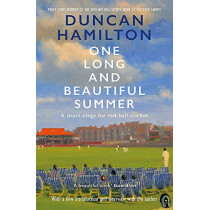 One Long and Beautiful Summer: A Short Elegy For Red-Ball Cricket by Duncan Hamilton, 9781529408393