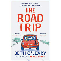 The Road Trip: The heart-warming new novel from the author of The Flatshare and The Switch by Beth O'Leary, 9781529409055