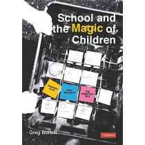 School and the Magic of Children by Greg Bottrill, 9781529709841