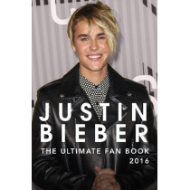 Justin Bieber: The Ultimate Justin Bieber Fan Book 2016: Justin Bieber Fan Book by Jamie Anderson, 9781530220519