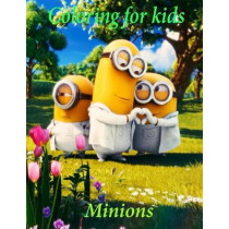 Coloring for Kids Minions: Great Fun Coloring Book for Kids about the Minions. This A4 50 Page Coloring Book Is Great to Entertain the Kids with Lovely Scenes to Color. So What You Waiting for Go Grab Them Pencils and Start Coloring by K W Books, 97815302