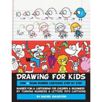 Drawing for Kids How to Draw Number Cartoons Step by Step: Number Fun & Cartooning for Children & Beginners by Turning Numbers & Letters into Cartoons by Rachel a Goldstein, 9781530764372