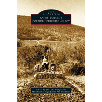 Randy Trabold's Northern Berkshire County by Massachusetts College of Liberal Arts Bo, 9781531607760