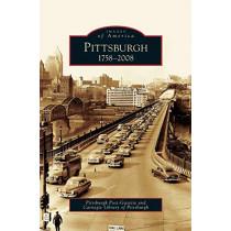Pittsburgh: 1758-2008 by Pittsburgh Post-Gazette, 9781531641030