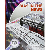 Uncovering Bias in the News by Duchess Harris, 9781532113901