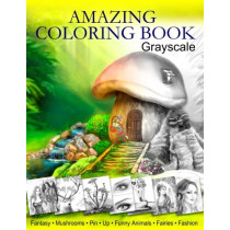 Amazing Coloring Book. Grayscale: For Grown-Ups, Adult Relaxation by Alena Lazareva, 9781533533395