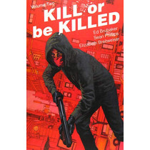 Kill or Be Killed Volume 2 by Ed Brubaker, 9781534302280