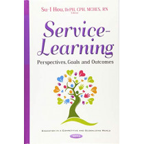 Service Learning: Perspectives, Goals & Outcomes by Su-I Hou, 9781536108798