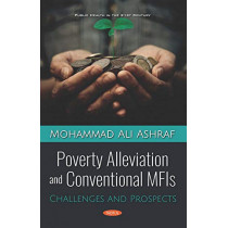 Poverty Alleviation and Conventional MFIs: Challenges and Prospects by Mohammad Ali Ashraf, 9781536150445