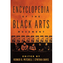 Encyclopedia of the Black Arts Movement by Verner D. Mitchell, 9781538101452