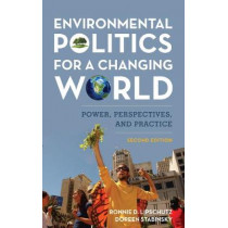 Environmental Politics for a Changing World: Power, Perspectives, and Practice by Ronnie D. Lipschutz, 9781538105092