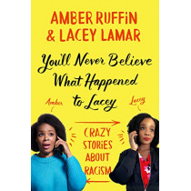 You'll Never Believe What Happened to Lacey: A Collection of Terrible Stories by Amber Ruffin, 9781538719367