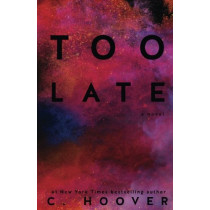 Too Late by Colleen Hoover, 9781540324160