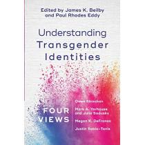 Understanding Transgender Identities: Four Views by James K. Beilby, 9781540960306